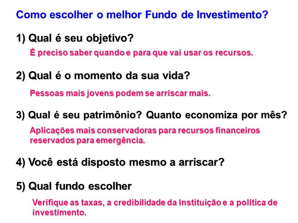 Como escolher o melhor Fundo de Investimento? 1) Qual é seu objetivo? 2) Qual é o momento da sua vida? É preciso saber quando e para que vai usar os r