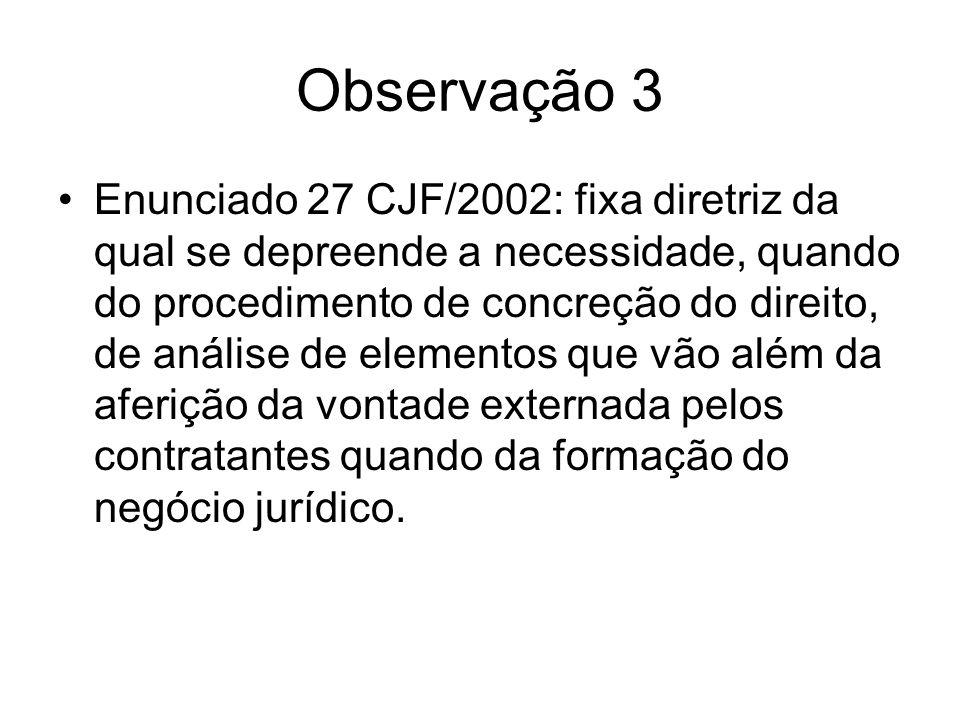 Observação 3 Enunciado 27 CJF/2002: fixa diretriz da qual se depreende a necessidade, quando do procedimento de concreção do direito, de análise de el