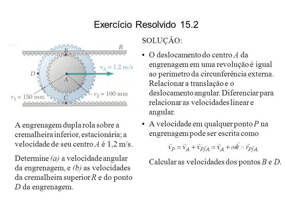 A engrenagem dupla rola sobre a cremalheira inferior, estacionária; a velocidade de seu centro A é 1,2 m/s. Determine (a) a velocidade angular da engr