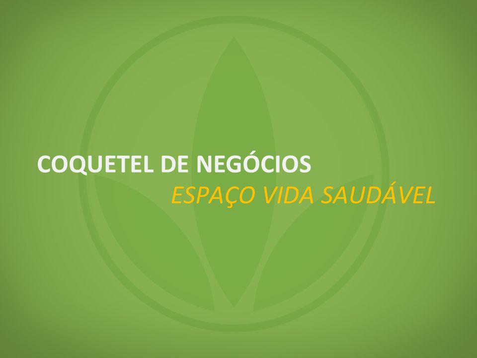 ESPAÇO VIDA SAUDÁVEL COQUETEL DE NEGÓCIOS