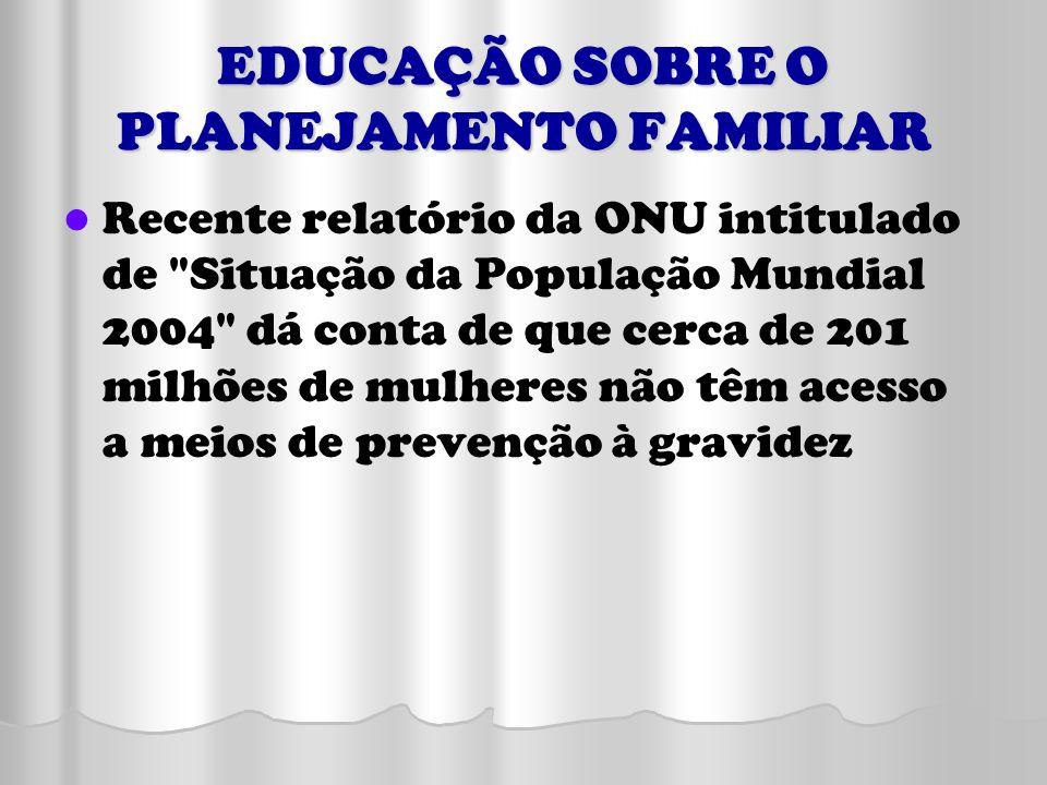 EDUCAÇÃO SOBRE O PLANEJAMENTO FAMILIAR Recente relatório da ONU intitulado de