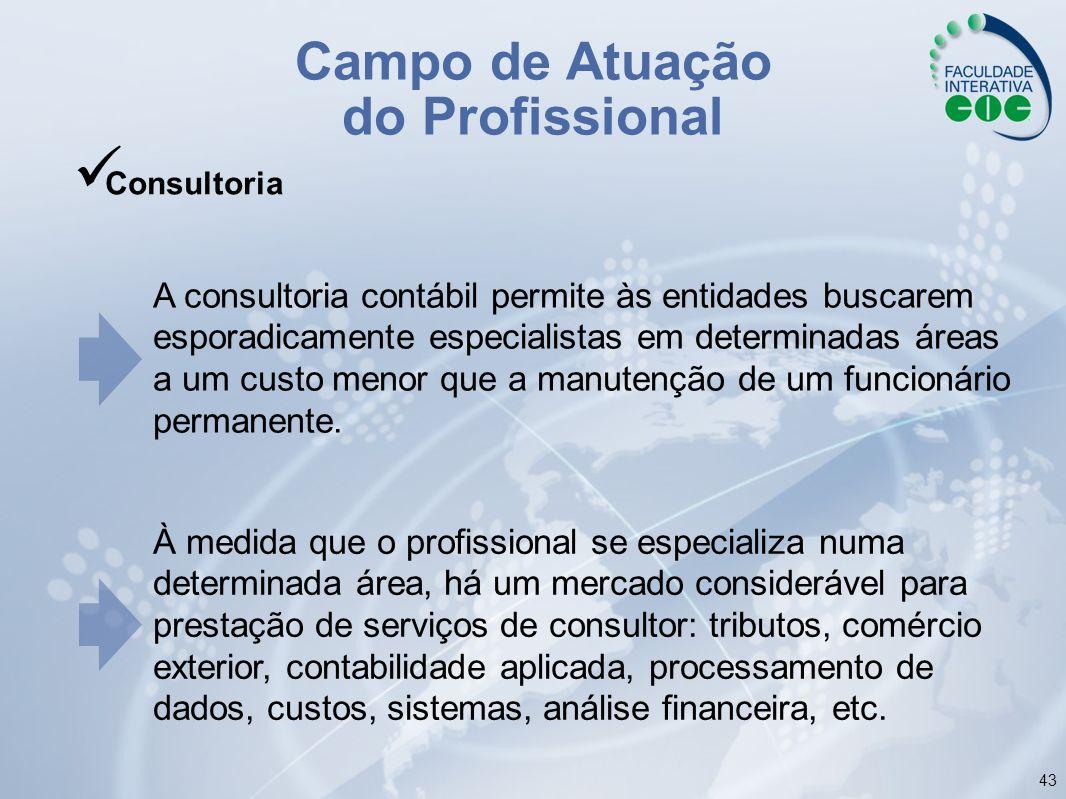 43 A consultoria contábil permite às entidades buscarem esporadicamente especialistas em determinadas áreas a um custo menor que a manutenção de um fu