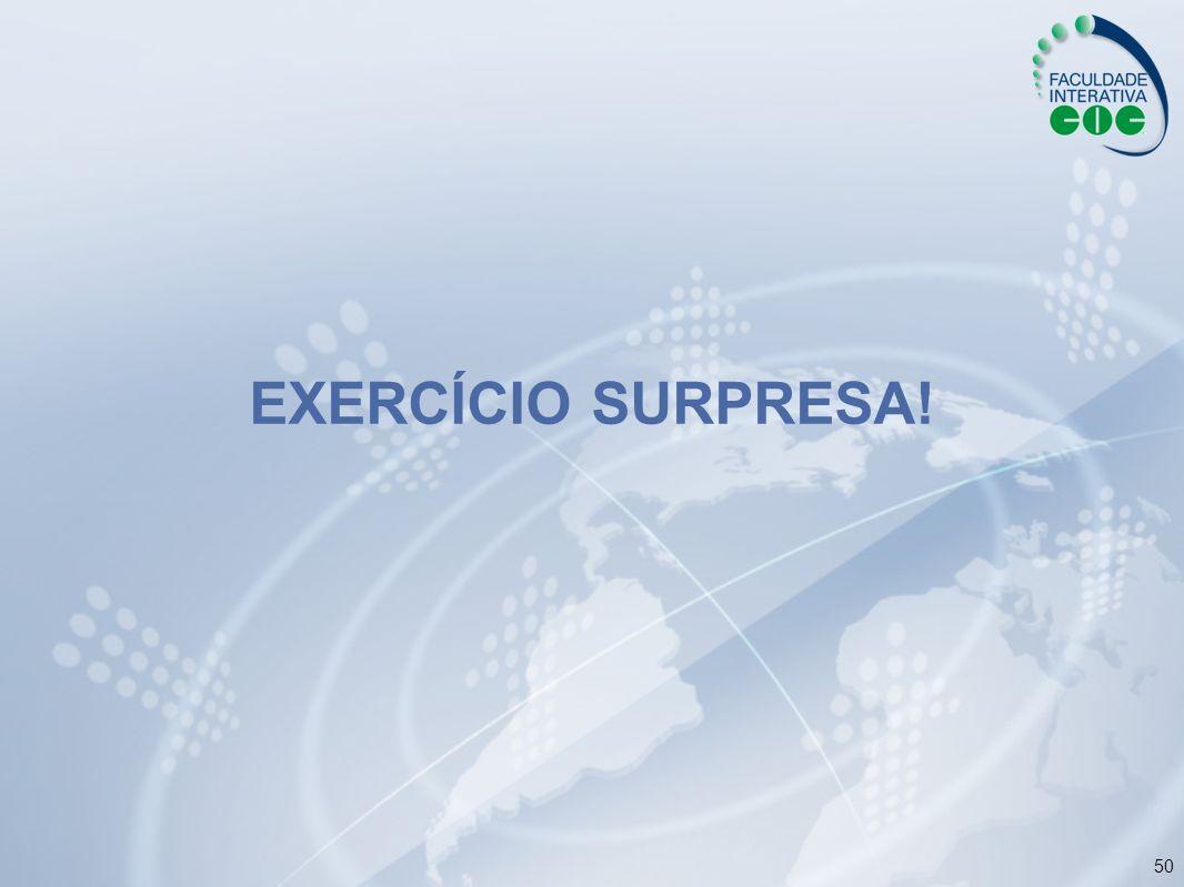 50 EXERCÍCIO SURPRESA!