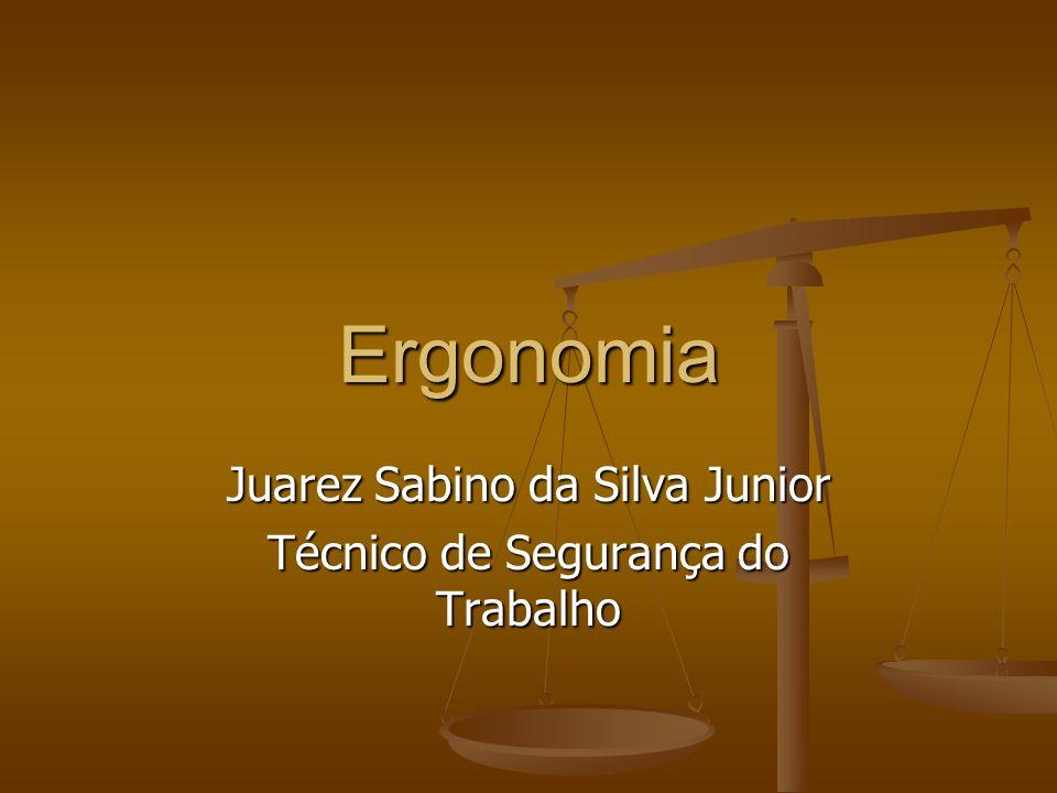 Ergonomia Juarez Sabino da Silva Junior Técnico de Segurança do Trabalho