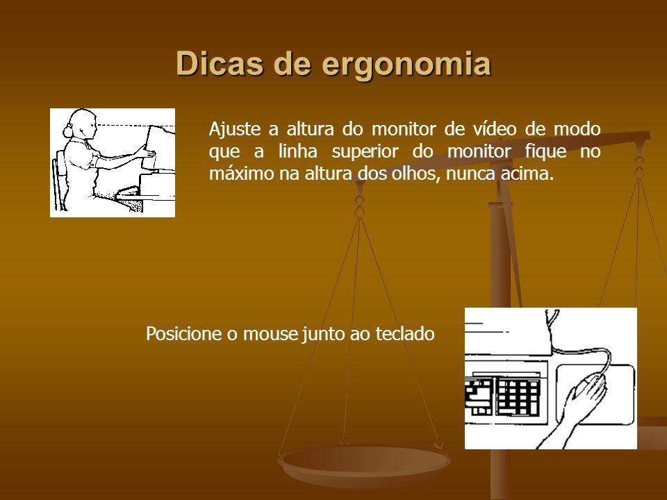 Dicas de ergonomia Ajuste a altura do monitor de vídeo de modo que a linha superior do monitor fique no máximo na altura dos olhos, nunca acima. Posic