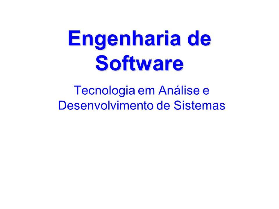 Engenharia de Software Tecnologia em Análise e Desenvolvimento de Sistemas