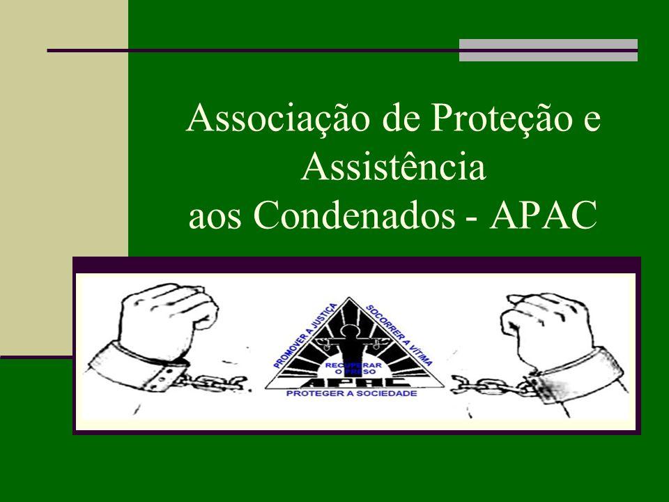 Associação de Proteção e Assistência aos Condenados - APAC Costuma-se dizer que ninguém conhece verdadeiramente uma nação até que tenha estado dentro