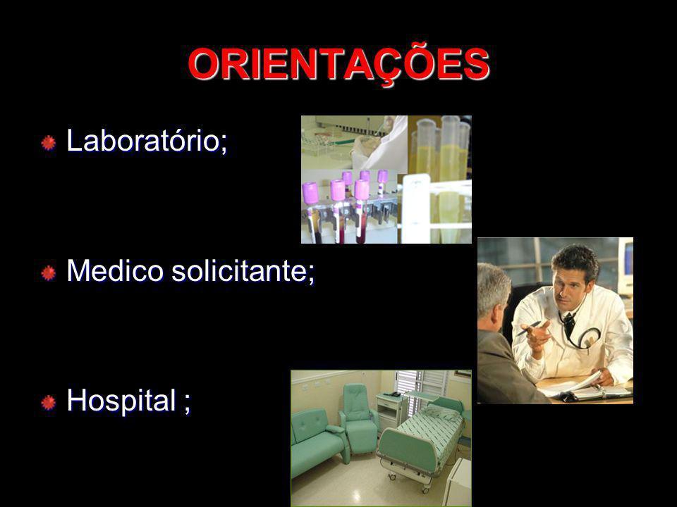 ORIENTAÇÕES Laboratório; Medico solicitante; Hospital ;