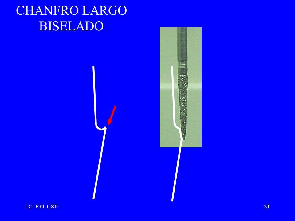 I C F.O. USP21 CHANFRO LARGO BISELADO
