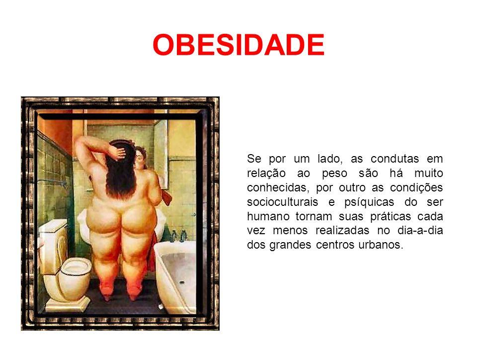 OBESIDADE Quadro Clínico Há uma variabilidade fenotípica entre os indivíduos obesos.