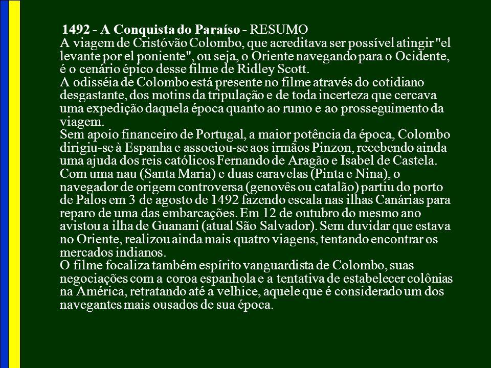 1492 - A Conquista do Paraíso - RESUMO A viagem de Cristóvão Colombo, que acreditava ser possível atingir