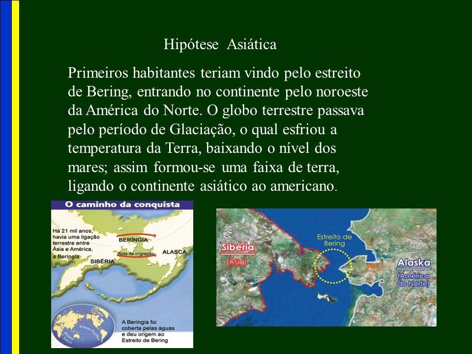 Hipótese Asiática Primeiros habitantes teriam vindo pelo estreito de Bering, entrando no continente pelo noroeste da América do Norte. O globo terrest