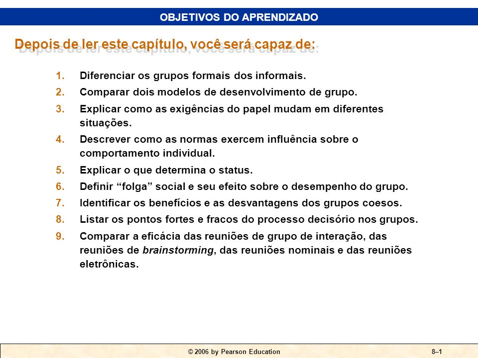 © 2006 by Pearson Education8–1 1.Diferenciar os grupos formais dos informais.