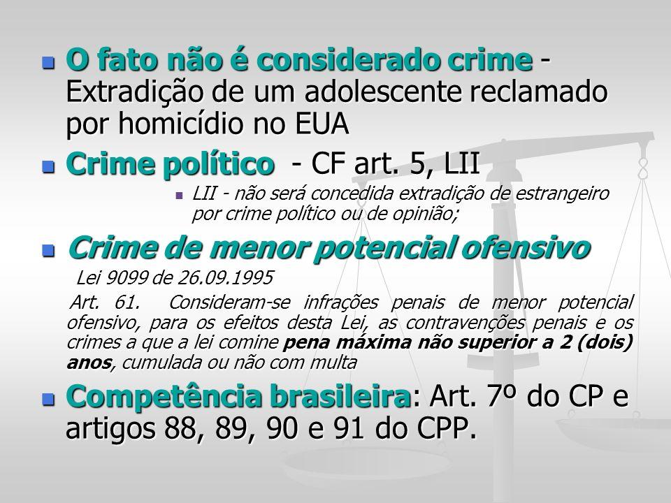 O fato não é considerado crime - Extradição de um adolescente reclamado por homicídio no EUA O fato não é considerado crime - Extradição de um adolesc