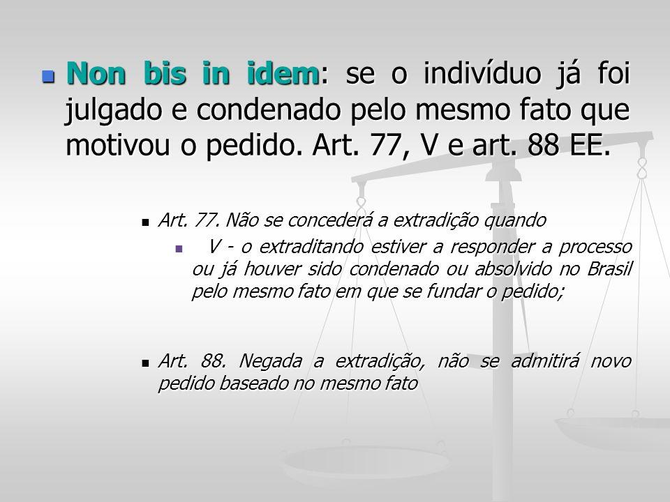 Quando o crime estiver prescrito: conforme a lei brasileira ou estrangeira Quando o crime estiver prescrito: conforme a lei brasileira ou estrangeira Crime sujeito à tribunal ou juízo de exceção.