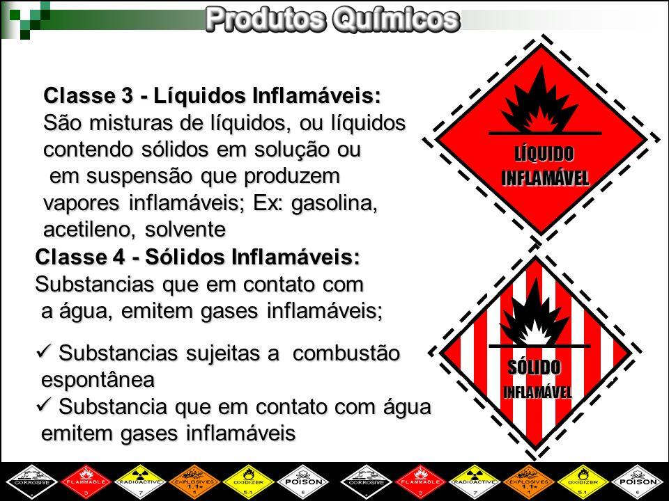 Classe 3 - Líquidos Inflamáveis: São misturas de líquidos, ou líquidos contendo sólidos em solução ou em suspensão que produzem em suspensão que produ