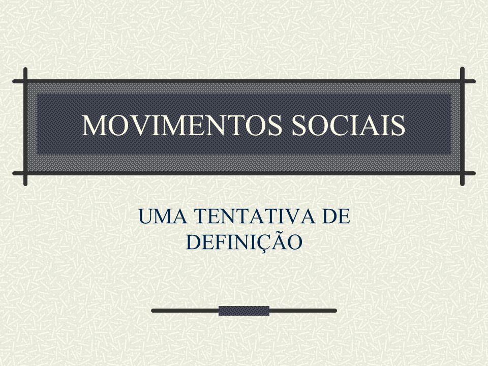 MOVIMENTOS SOCIAIS UMA TENTATIVA DE DEFINIÇÃO