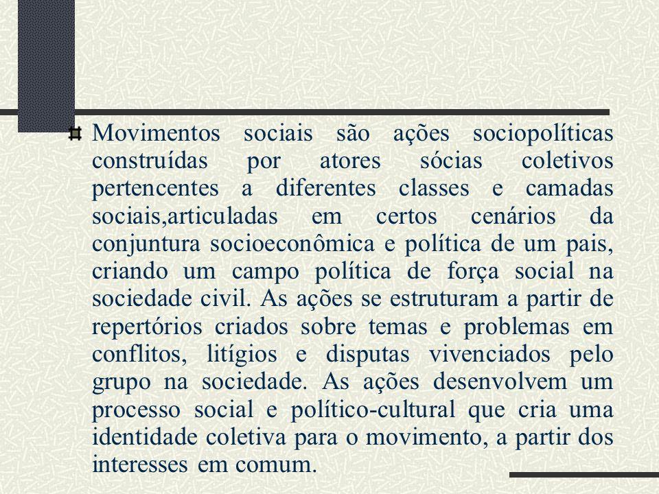 Movimentos sociais são ações sociopolíticas construídas por atores sócias coletivos pertencentes a diferentes classes e camadas sociais,articuladas em