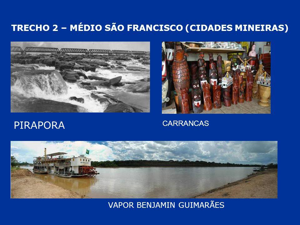 TRECHO 2 – MÉDIO SÃO FRANCISCO (CIDADES MINEIRAS) VAPOR BENJAMIN GUIMARÃES PIRAPORA CARRANCAS