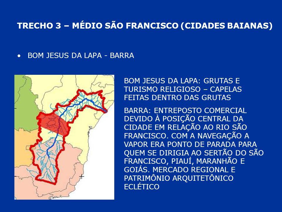 TRECHO 3 – MÉDIO SÃO FRANCISCO (CIDADES BAIANAS) BOM JESUS DA LAPA - BARRA BOM JESUS DA LAPA: GRUTAS E TURISMO RELIGIOSO – CAPELAS FEITAS DENTRO DAS G