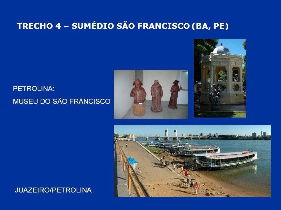 TRECHO 4 – SUMÉDIO SÃO FRANCISCO (BA, PE) JUAZEIRO/PETROLINA PETROLINA: MUSEU DO SÃO FRANCISCO
