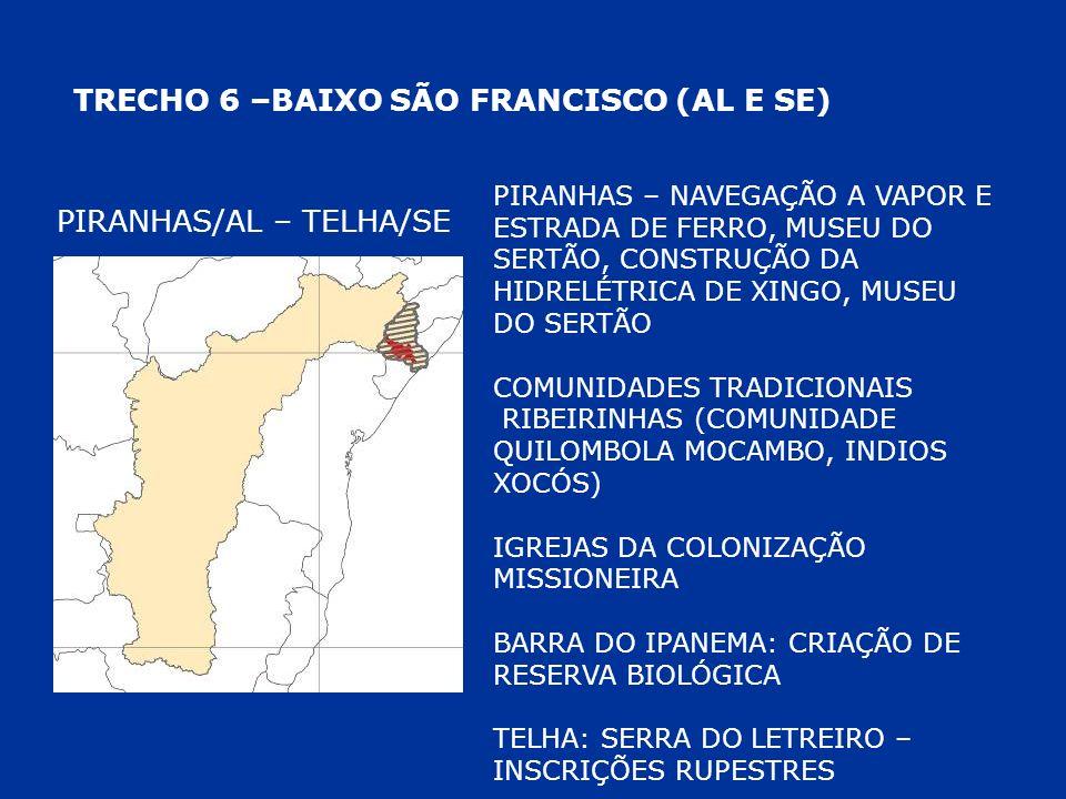 TRECHO 6 –BAIXO SÃO FRANCISCO (AL E SE) PIRANHAS/AL – TELHA/SE PIRANHAS – NAVEGAÇÃO A VAPOR E ESTRADA DE FERRO, MUSEU DO SERTÃO, CONSTRUÇÃO DA HIDRELÉ