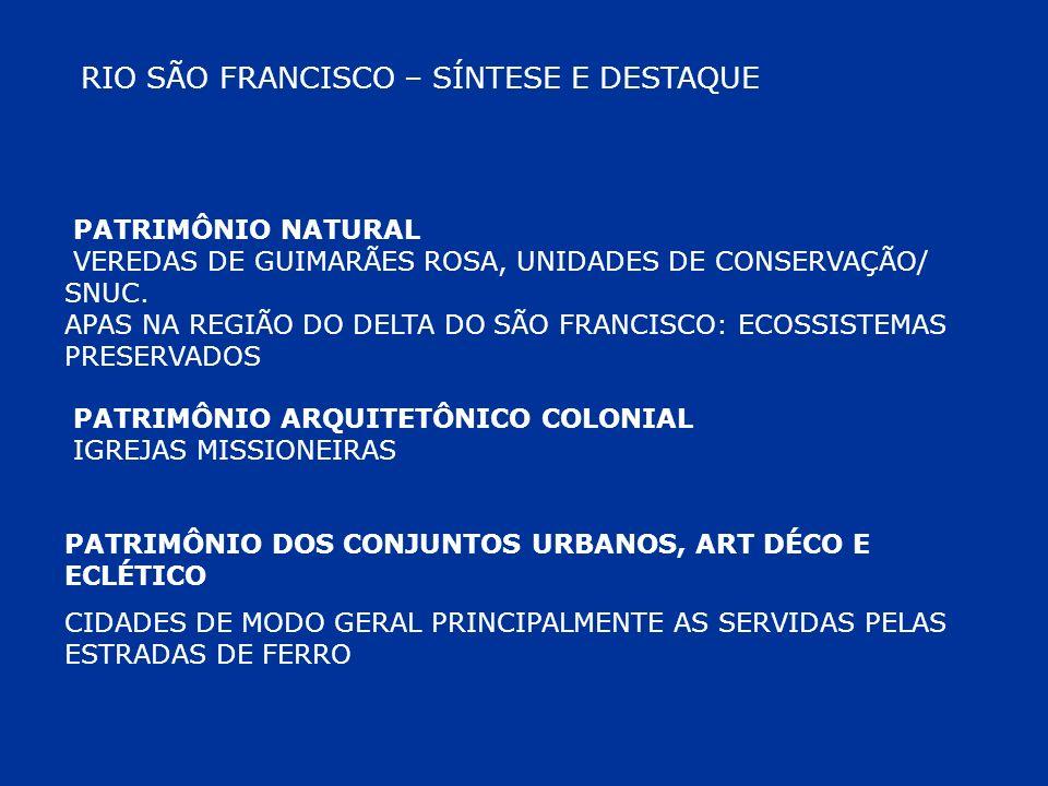 RIO SÃO FRANCISCO – SÍNTESE E DESTAQUE PATRIMÔNIO NATURAL VEREDAS DE GUIMARÃES ROSA, UNIDADES DE CONSERVAÇÃO/ SNUC. APAS NA REGIÃO DO DELTA DO SÃO FRA