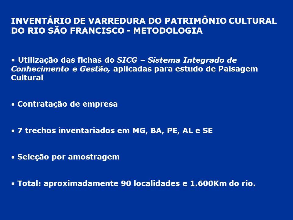 TRECHOS INVENTARIADOS 1)São José do Barreiro/MG a Três Marias/MG; 2)Pirapora/MG a Januária/MG; 3)Ibotirama/BA a Gameleira da Lapa/BA; 4)Pilão Arcado/BA a Juazeiro/BA; 5)Santa Maria da Boa Vista/ PE a Riacho Seco/AL; 6)Canindé de São Francisco/SE a Traipu/AL; 7)Porto Real do Colégio/AL a Piaçabuçu/AL.