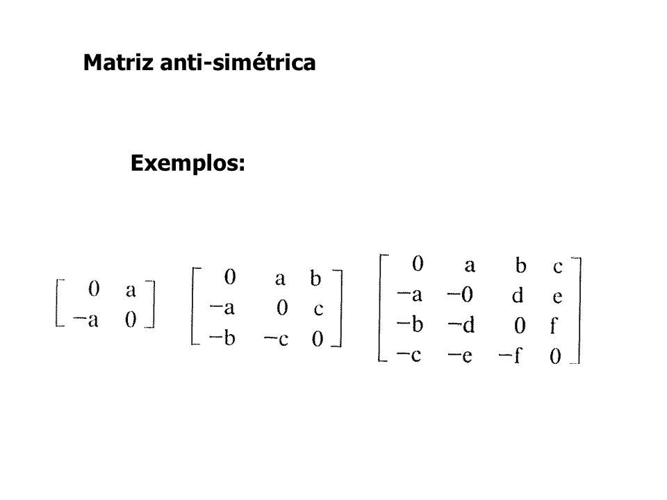 Matriz anti-simétrica Exemplos: