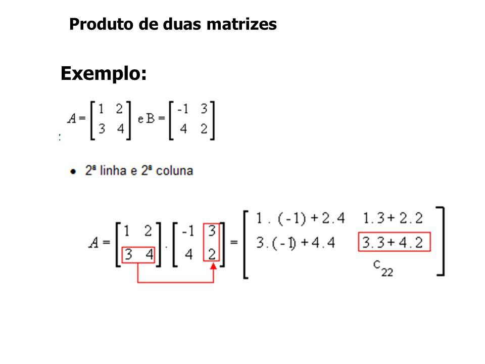 Produto de duas matrizes Exemplo: