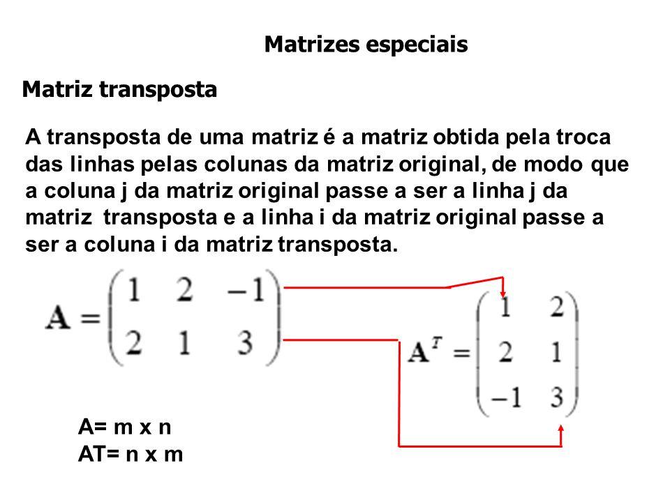 A transposta de uma matriz é a matriz obtida pela troca das linhas pelas colunas da matriz original, de modo que a coluna j da matriz original passe a ser a linha j da matriz transposta e a linha i da matriz original passe a ser a coluna i da matriz transposta.