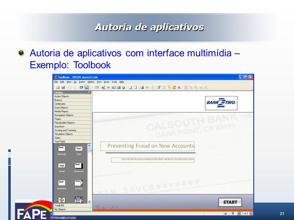21 Autoria de aplicativos com interface multimídia – Exemplo: Toolbook Autoria de aplicativos