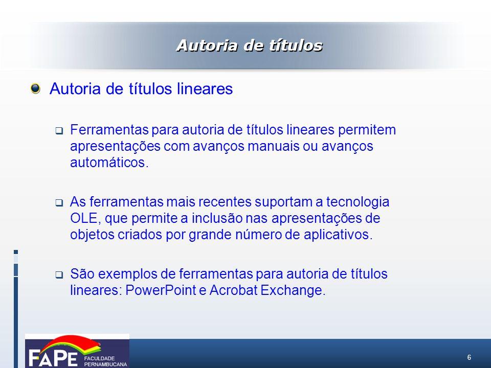 7 Autoria de títulos lineares – Exemplo: PowerPoint Um título do PowerPoint é organizado como um conjunto de slides que fazem parte de uma apresentação, que pode ser controlada manualmente ou automatizada.