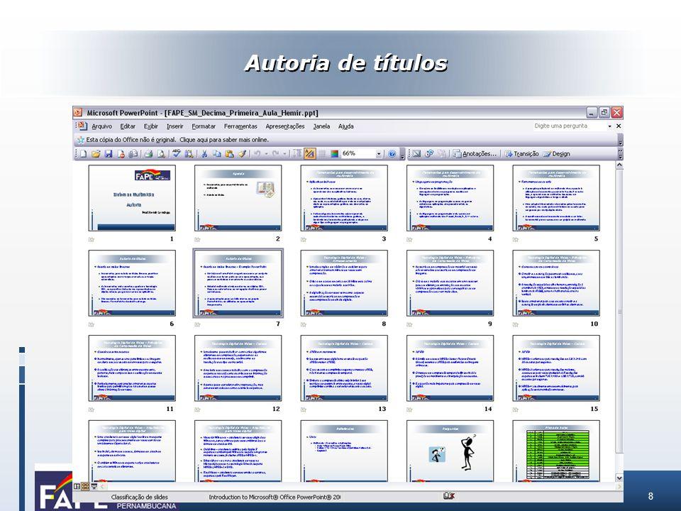 9 Autoria de títulos lineares – Exemplo: Acrobat Exchange Uma alternativa para distribuição on-line de apresentações ou qualquer tipo de documento é o uso do formato PDF, definido pela Adobe.
