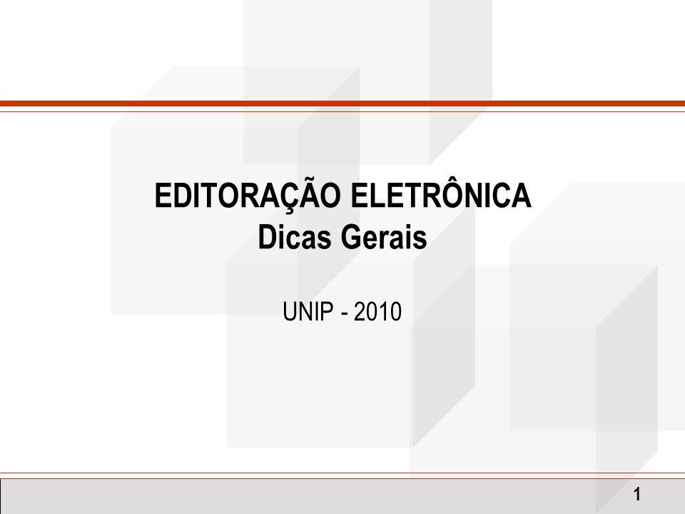 1 EDITORAÇÃO ELETRÔNICA Dicas Gerais UNIP - 2010