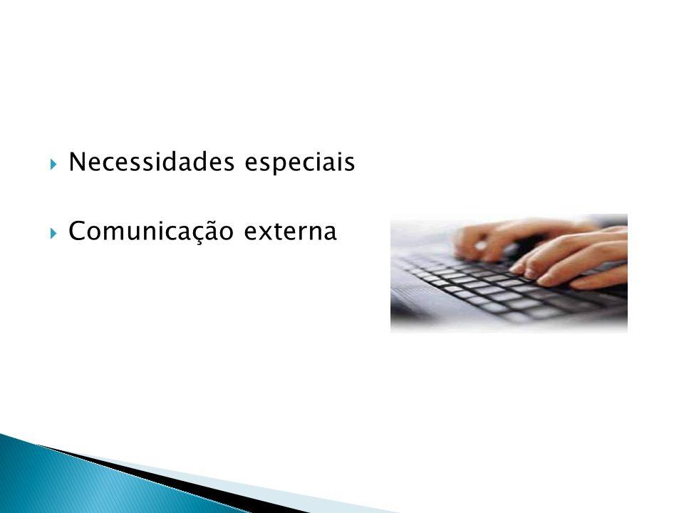 Necessidades especiais Comunicação externa
