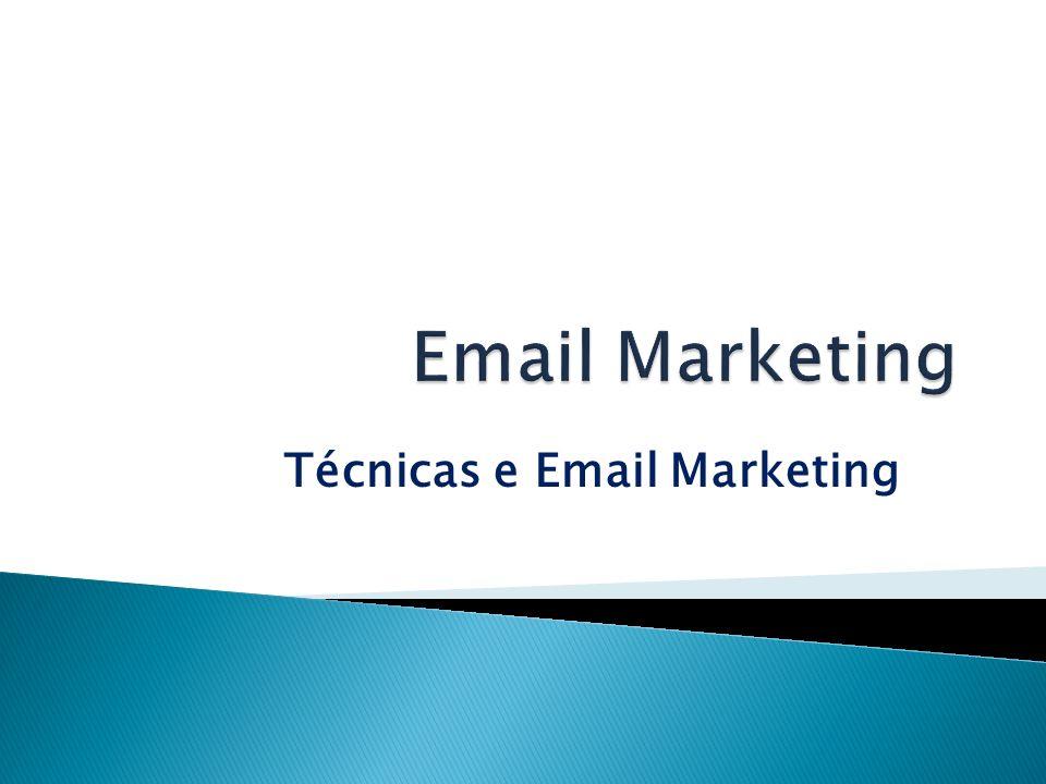 Técnicas e Email Marketing