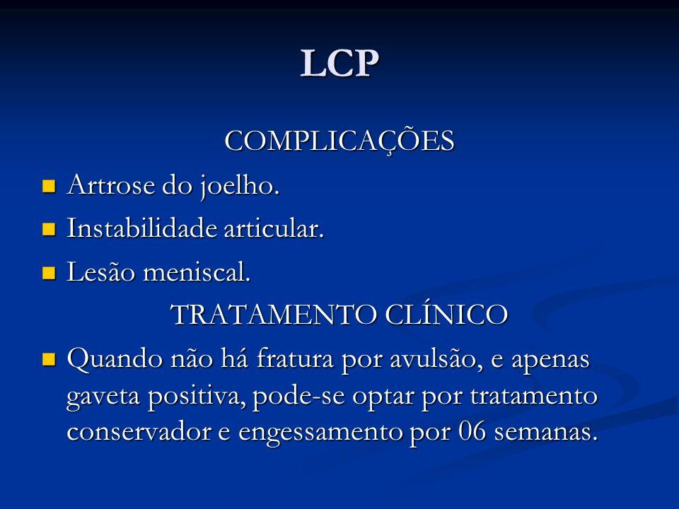LCP COMPLICAÇÕES Artrose do joelho.Artrose do joelho.