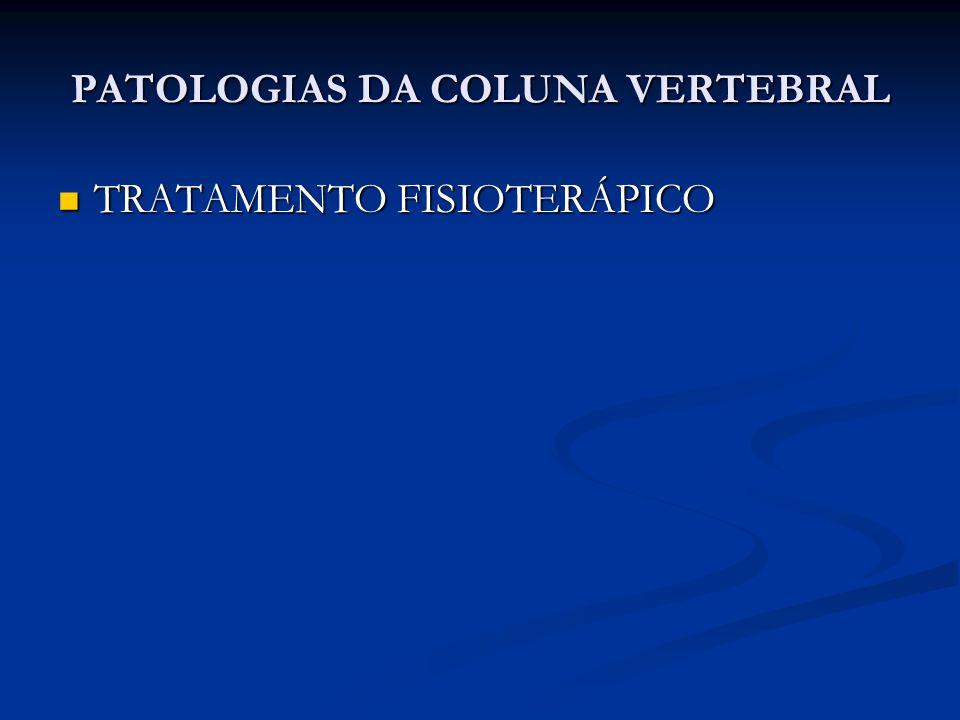 PATOLOGIAS DA COLUNA VERTEBRAL TRATAMENTO FISIOTERÁPICO TRATAMENTO FISIOTERÁPICO