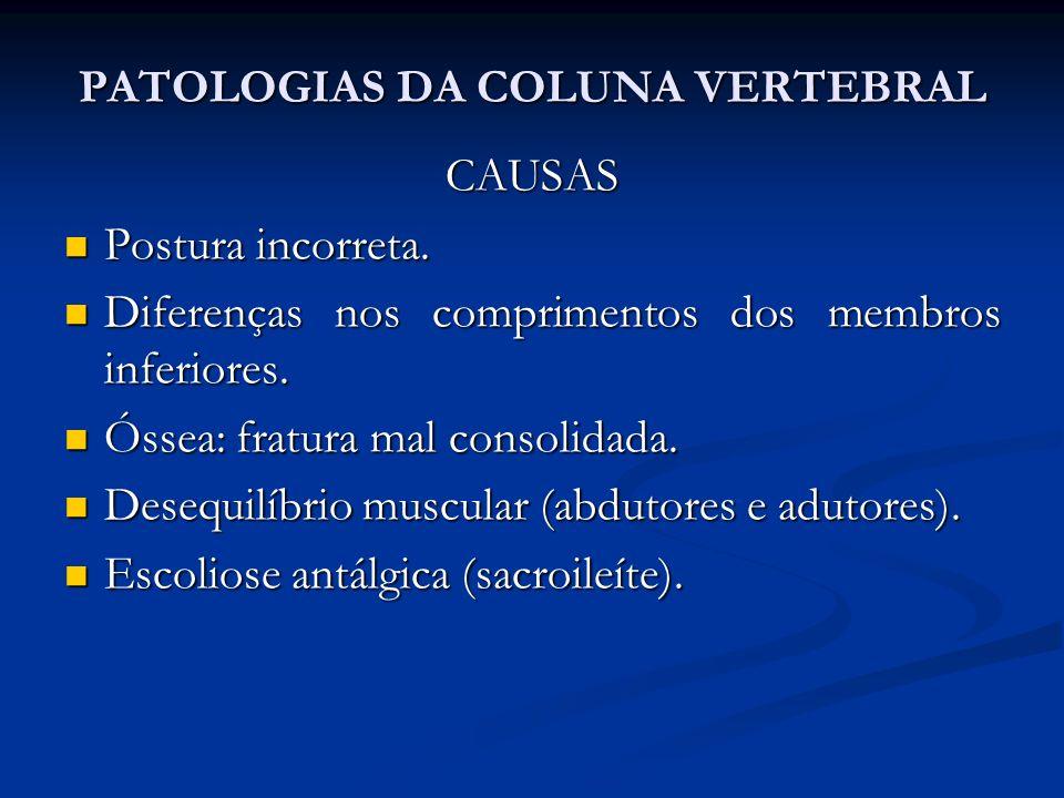 PATOLOGIAS DA COLUNA VERTEBRAL Sinais clínicos: dor dor aumento da cifose aumento da cifose perda da mobilidade.