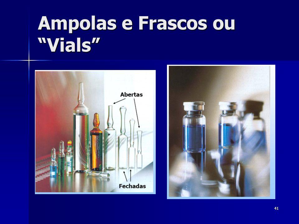 41 Ampolas e Frascos ou Vials