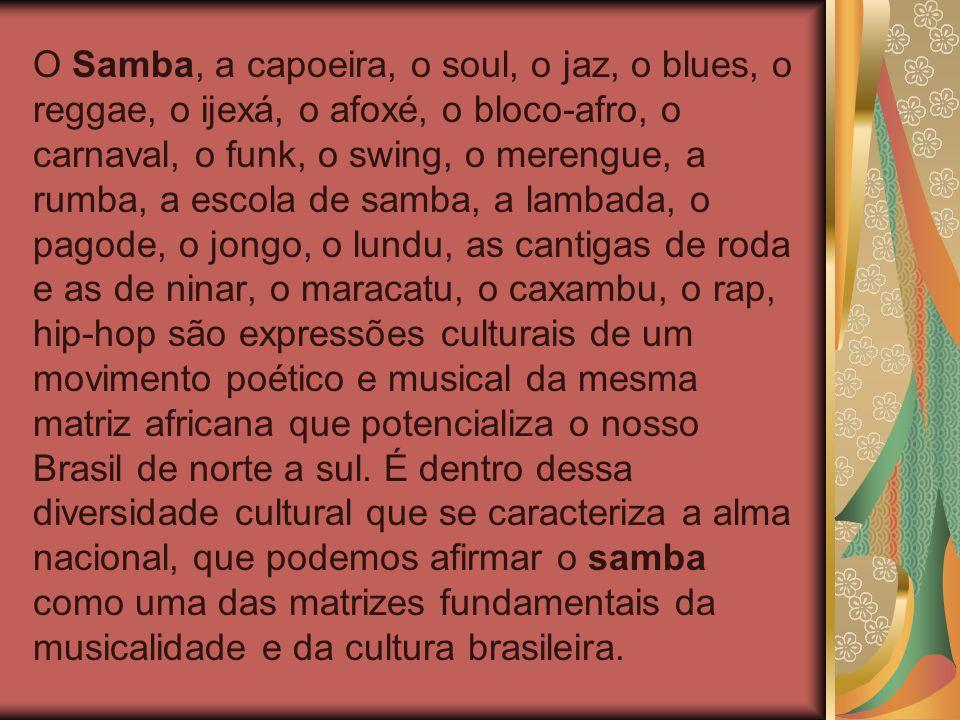Cantar e contar a história do samba é fortalecer um movimento de resistência e de afirmação do povo negro, que, a partir das batidas do tambor das rodas do candomblé e capoeira da Bahia, estendeu- se pelo Brasil.