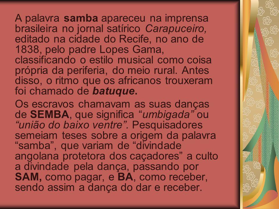 Finalmente, cabe destacar que os músicos do primeiro samba foram recrutados entre os freqüentadores da Casa de Tia Ciata: Donga, João da Baiana, Pixinguinha – criador extraordinário -, Sinhô, Caninha, Heitor dos Prazeres, Hilário Jovino, Ismael Silva, Cartola, Baiaco, Brancura e vários outros.