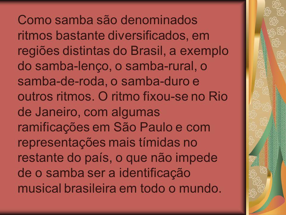 Hoje o samba é uma grande manifestação musical que arrasta multidões.
