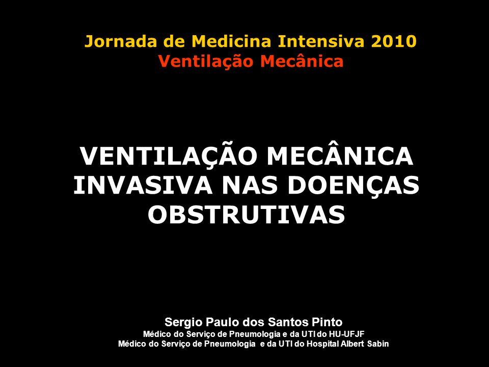 Sergio Paulo dos Santos Pinto Médico do Serviço de Pneumologia e da UTI do HU-UFJF Médico do Serviço de Pneumologia e da UTI do Hospital Albert Sabin