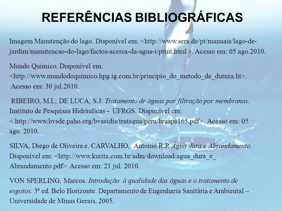 REFERÊNCIAS BIBLIOGRÁFICAS Imagem Manutenção do lago. Disponível em: <http://www.sera.de/pt/manuais/lago-de- jardim/manutencao-do-lago/factos-acerca-d