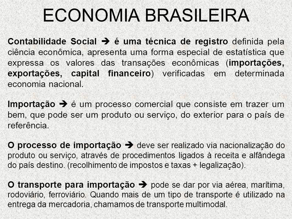 ECONOMIA BRASILEIRA Contabilidade Social é uma técnica de registro definida pela ciência econômica, apresenta uma forma especial de estatística que ex