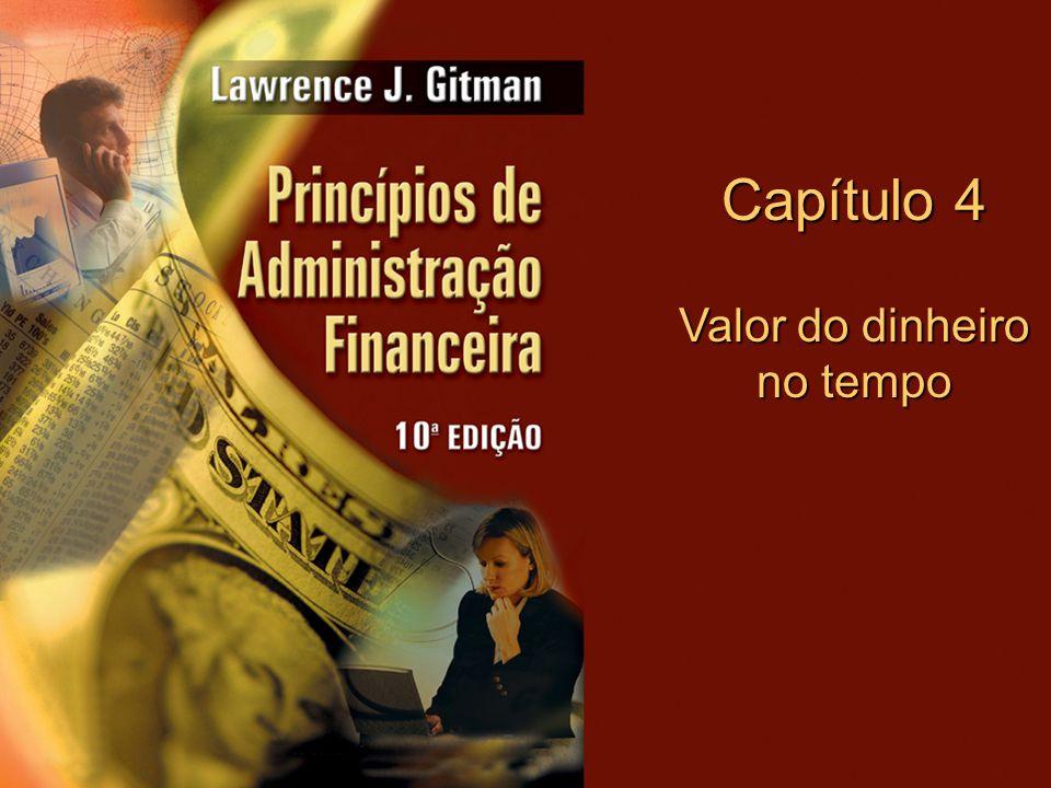 Copyright © 2004 Pearson Education, Inc. Slide 4-0 Capítulo 4 Valor do dinheiro no tempo