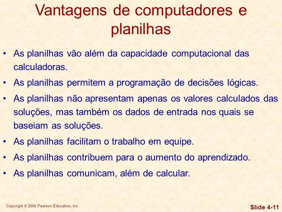 Copyright © 2004 Pearson Education, Inc. Slide 4-10 Ferramentas de cálculo