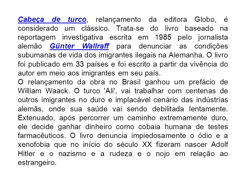 Cabeça de turcoCabeça de turco, relançamento da editora Globo, é considerado um clássico. Trata-se do livro baseado na reportagem investigativa escrit